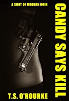Candy Says Kill: A Shot of Modern Noir by…