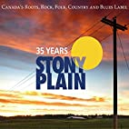 35 Years of Stony Plain by Stony Plain