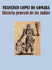 HISTORIA GENERAL DE LAS INDIAS (Spanish…