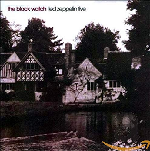 Led Zeppelin Five, The Black Watch