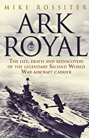 Ark Royal: Sailing Into Glory – tekijä:…