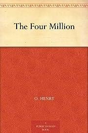 The Four Million – tekijä: O. Henry