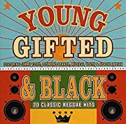 Young Gifted & Black: 20 Classic Reggae Hits…