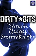 Blown Away (A Dirty Bits Short Story) by…