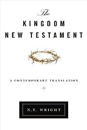 The Kingdom New Testament: A Contemporary…