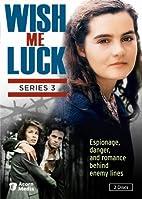 WISH ME LUCK, SERIES 3 by Jill Hyem