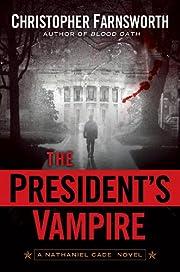 The President's Vampire (Nathaniel Cade Book…