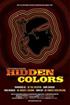 Hidden Colors: The Untold History Of People…