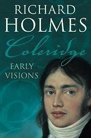 Coleridge: Early Visions de Richard Holmes