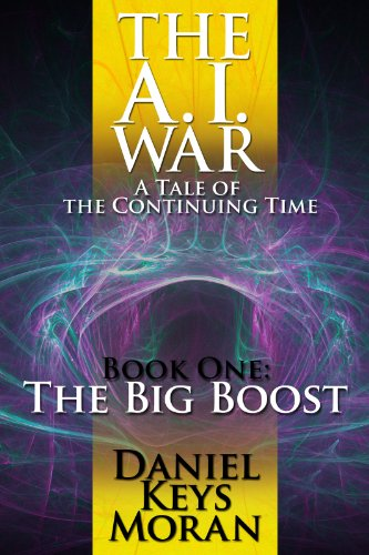 The A.I. War: The Big Boost by Daniel Keys Moran