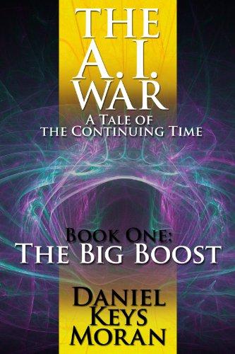 The A.I. War: The Big Boost by Daniel Keys Moran