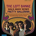 Walk Away Renee by Left Banke