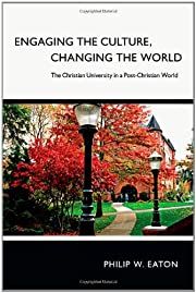 Engaging the Culture, Changing the World:…