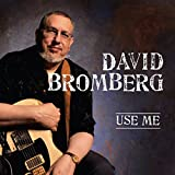 Use Me (Album) by David Bromberg