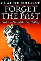 Forget the Past:Book One of Fear of the Past…