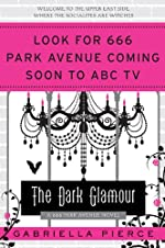 The Dark Glamour by Gabriella Pierce; A 666 Park Avenue Mystery
