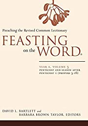 Feasting on the Word: Year A, Volume 3:…