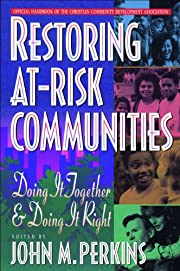 Restoring At-Risk Communities: Doing It…