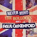 Never Mind the Bollocks... Here's Paul Oakenfold