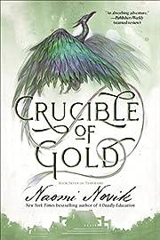 Crucible of Gold: A Novel of Temeraire par…