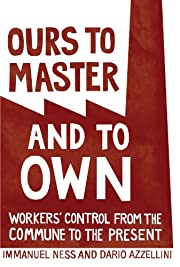 Ours to master and to own : workers'…