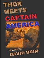 Thor Meets Captain America by David Brin