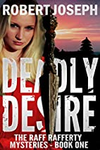 Deadly Desire (Raff Rafferty Mystery Series…