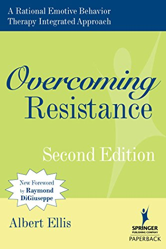 Overcoming Resistance: A Rational Emotive Behavior Therapy Integrated Approach