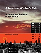 A Nuclear Winter's Tale: Science and…