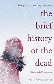 The Brief History of the Dead por Kevin…