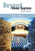 BEYOND HOMO SAPIENS: Blind Faith Book 1 by…