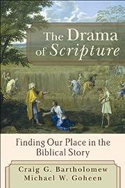 Drama of Scripture, The de Craig Bartholomew
