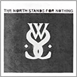 The North Stands For Nothing (2011)