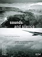 Sounds and Silence: Travels With Manfred…