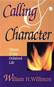 Calling and Character: Virtues of the…