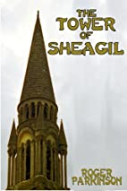 The Tower of Sheagil by Roger Parkinson