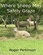 Where Sheep May Safely Graze by Roger…