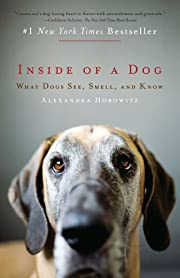 Inside of a Dog: What Dogs See, Smell, and…