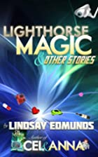 Lighthorse Magic and Other Stories by…