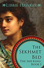 The Sekhmet Bed: A Novel of Ancient Egypt…