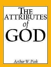 The Attributes of God de A. W. Pink