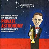 Private Astronomy: A Vision Of The Music Of Bix Beiderbecke (2003)