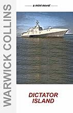 DICTATOR ISLAND (Mini-novels) by Warwick…