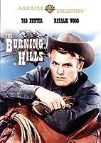The Burning Hills by Stuart Heisler