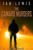 The Camaro Murders by Ian Lewis