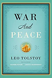 War and Peace: Translated by Richard Pevear…