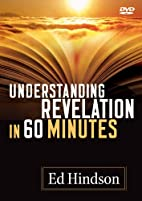 Understanding Revelation in 60 Minutes by Ed…
