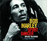 Bob Marley Spirit Dancer (Book) written by Bruce W. Talamon