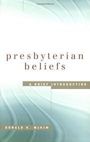 Presbyterian beliefs : a brief introduction…