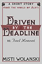 Driven by the Deadline - a short story…